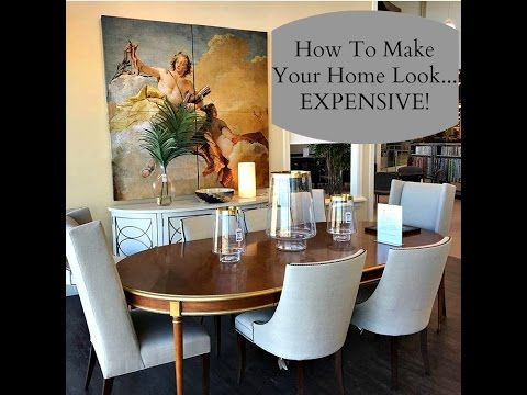 NEW!  Interior Design:  How to Make Your Home Look Expensive