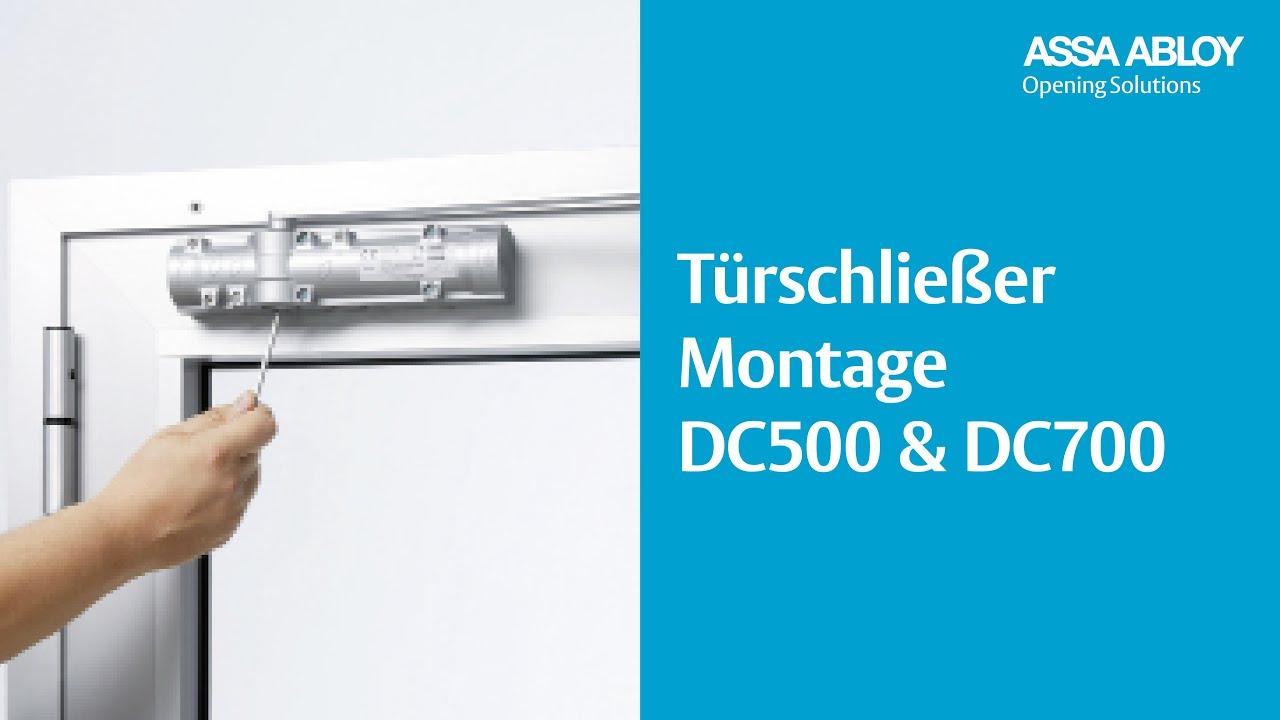 Dc500 Und Dc700 Montage Assa Abloy T 252 Rschlie 223 Er Youtube