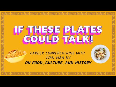 Career Conversations: If These Plates Could Talk With Ivan Man Dy