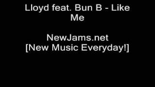 Lloyd feat. Bun B - Like Me (NEW 2009)