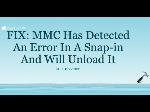FIX: MMC Has Detected An Error In A Snap-in And Will Unload It