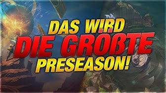 Das wird DIE GRÖẞTE PRESEASON EVER! Season 10 Update [League of Legends]