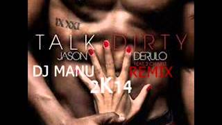 Jason Derulo Ft. 2Chainz - Talk Dirty (Deejay Manu remix Bootleg 2K14)