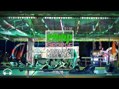 Philip George - Wish You Were Mine (Original Mix)