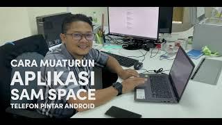Cara Muaturun Aplikasi SAM Space ke Android