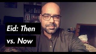 Eid: Then vs Now