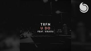 TRFN Ft. Siadou - U Do (Official Audio)