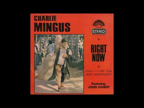 Charles MINGUS - RIGHT NOW / Live At The Jazz Workshop (1964) full LP