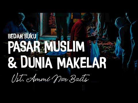 Bedah Buku: Pasar Muslim & Dunia Makelar - Ustadz Ammi Nur Baits
