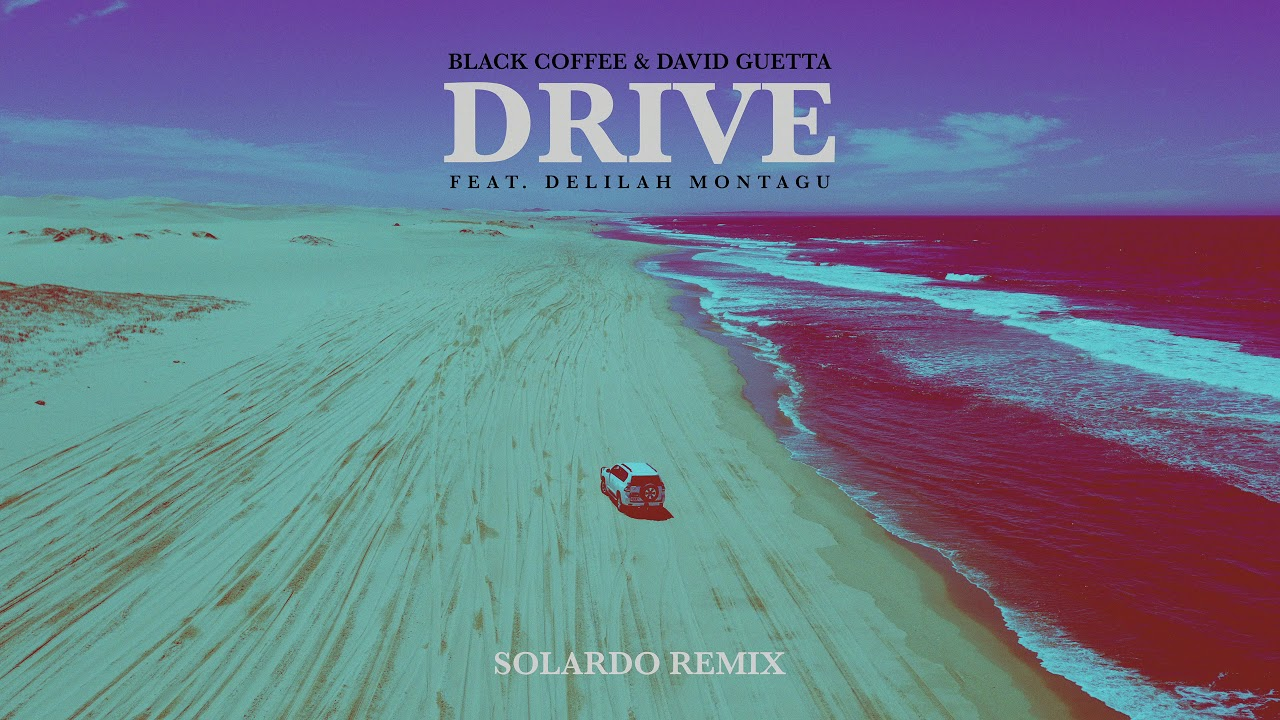 Black Coffee & David Guetta — Drive feat. Delilah Montagu (Solardo Remix) [Ultra Music]