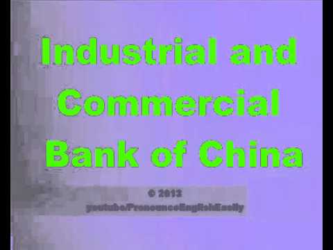 HOW TO PRONOUNCE INDUSTRIAL AND COMMERCIAL BANK OF CHINA