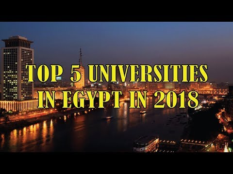Top Universities in Egypt | Best 5 Top Universities in Egypt in 2018
