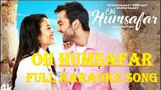 Oh Humsafar Full karaoke with Lyrical Song | Neha Kakkar- Himansh Kohli | new video-2018