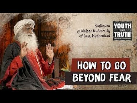 How To Go Beyond Fear – डर से छुटकारा कैसे पाएं? - Sadhguru
