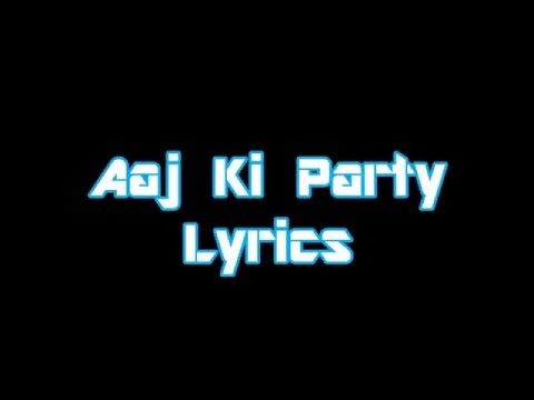 Aaj Ki Party Lyrics