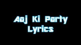 Aaj Ki Party Lyrics