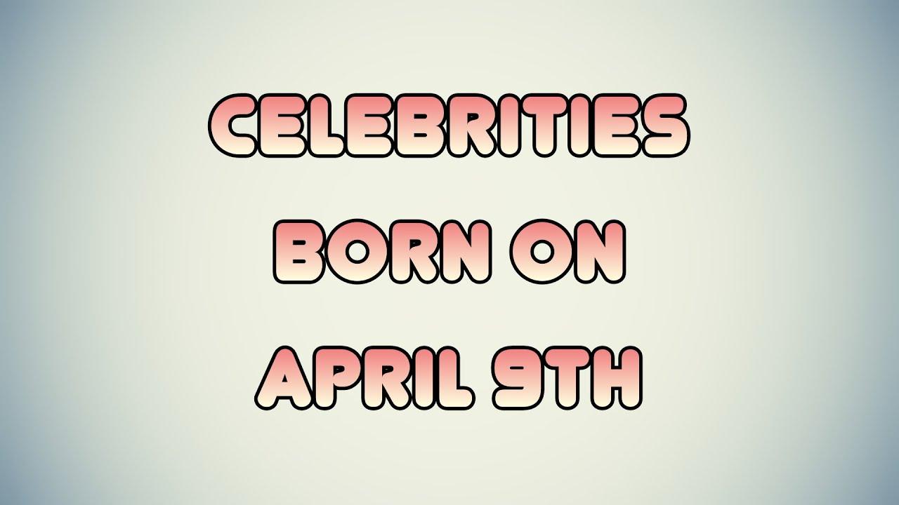 April 9 Birthdays | Famous Birthdays