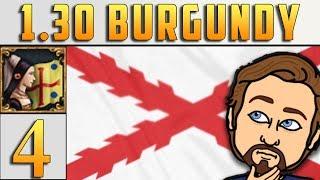 Eu4  Burgundy Campaign #4 - Burgundian Inheritance - Wtf???  1.30