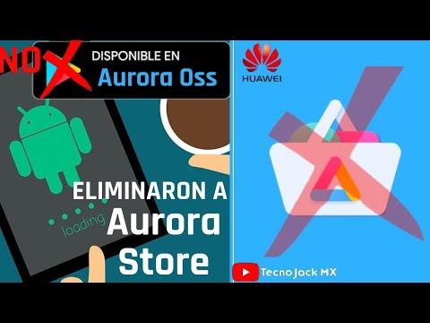 Eliminaron a Aurora Store!! // Si tienes un Huawei aquí te digo como volver Acceder!!