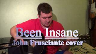 Been Insane [John Frusciante Guitar cover] with John Frusciante vocals