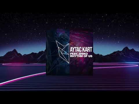 Aytac Kart Feat. ZHIKO - Rhythm Of Us