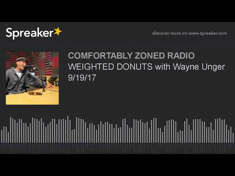 WEIGHTED DONUTS with Wayne Unger 9/19/17
