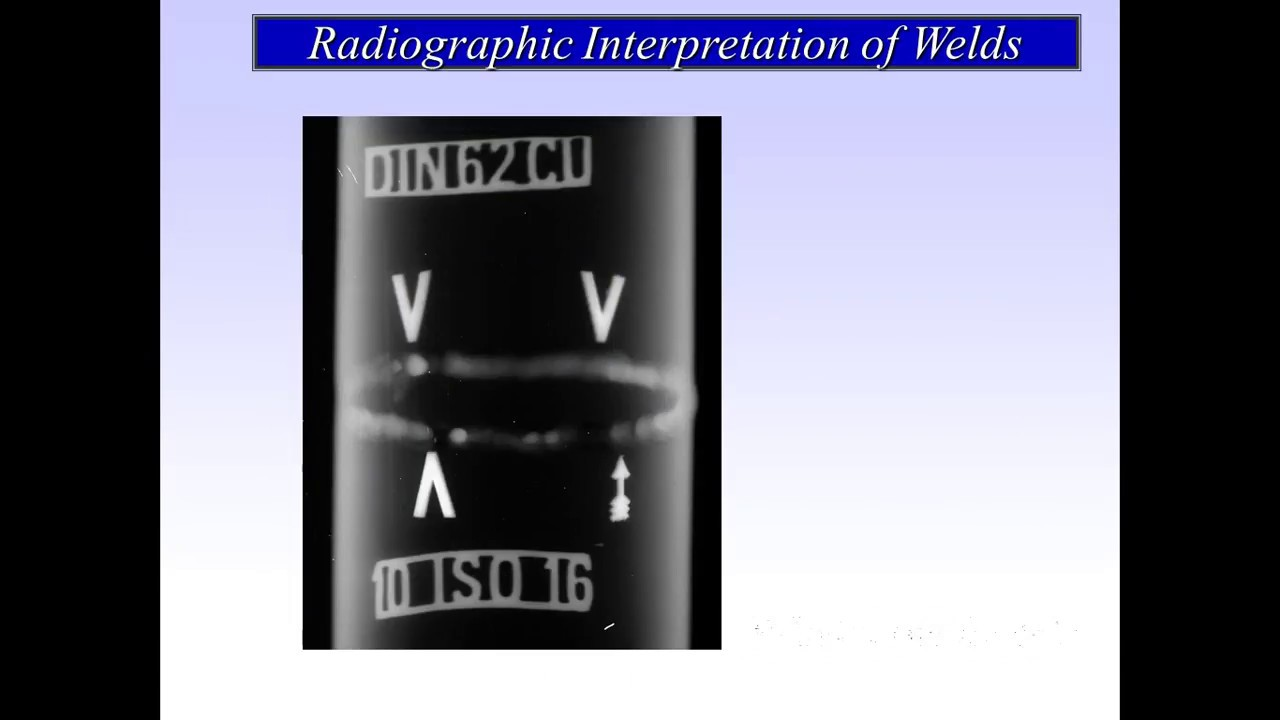 Radiography Interpretation Of Welds Youtube