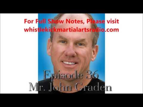 Episode 36: Mr. John Graden - Walt Bone Joe Lewis Karate