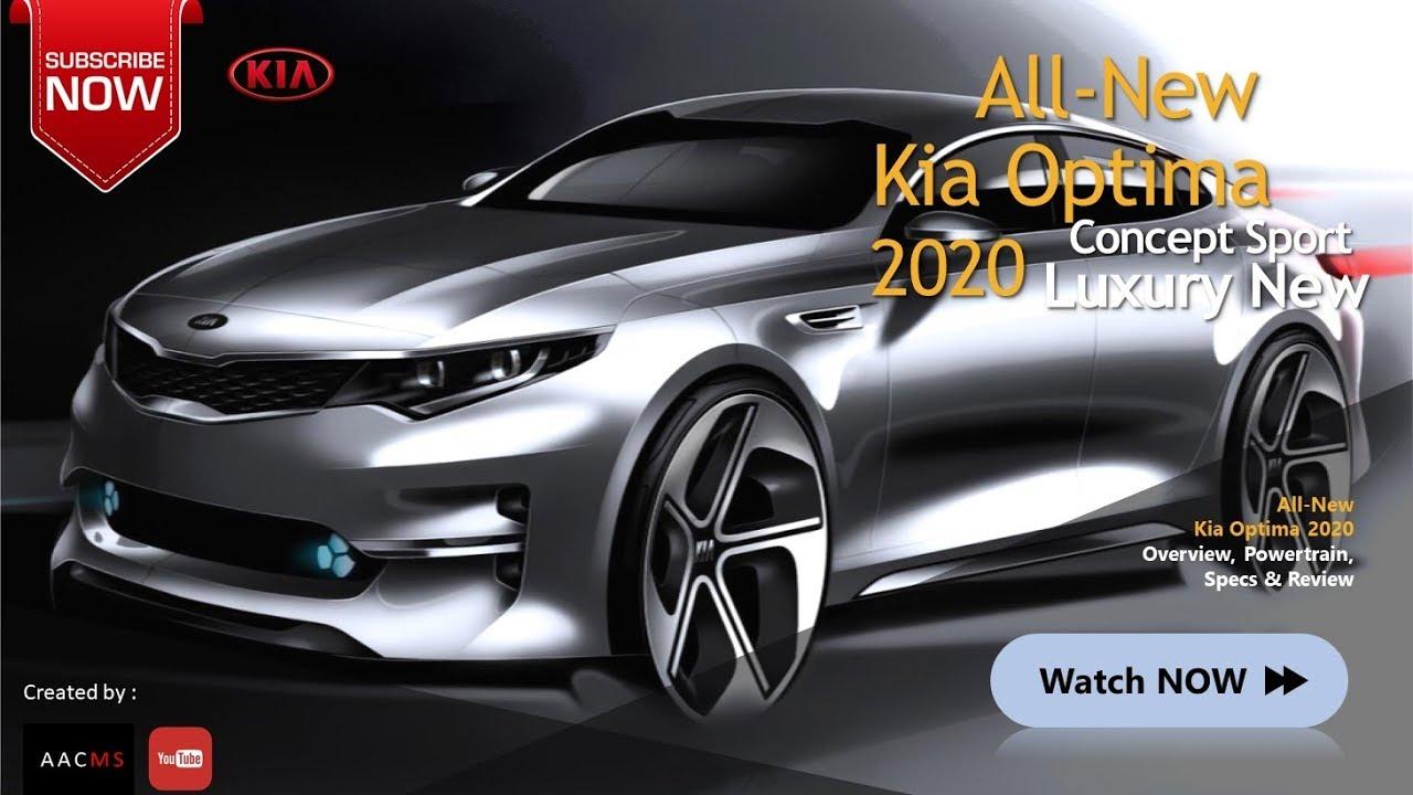 All New 2020 Kia Optima Sedan Luxury Sport Firstlook Concept Design Overview Youtube Kia Optima Kia New Engine