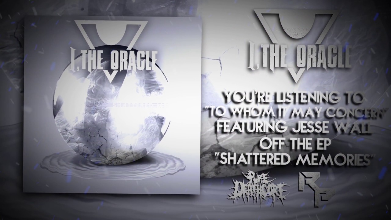 I, THE ORACLE - To Whom It May Concern (ft  Jesse Wall) | Pure Deathcore  Exclusive [2016]