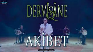 Dervişane - Akibet (Consequence)