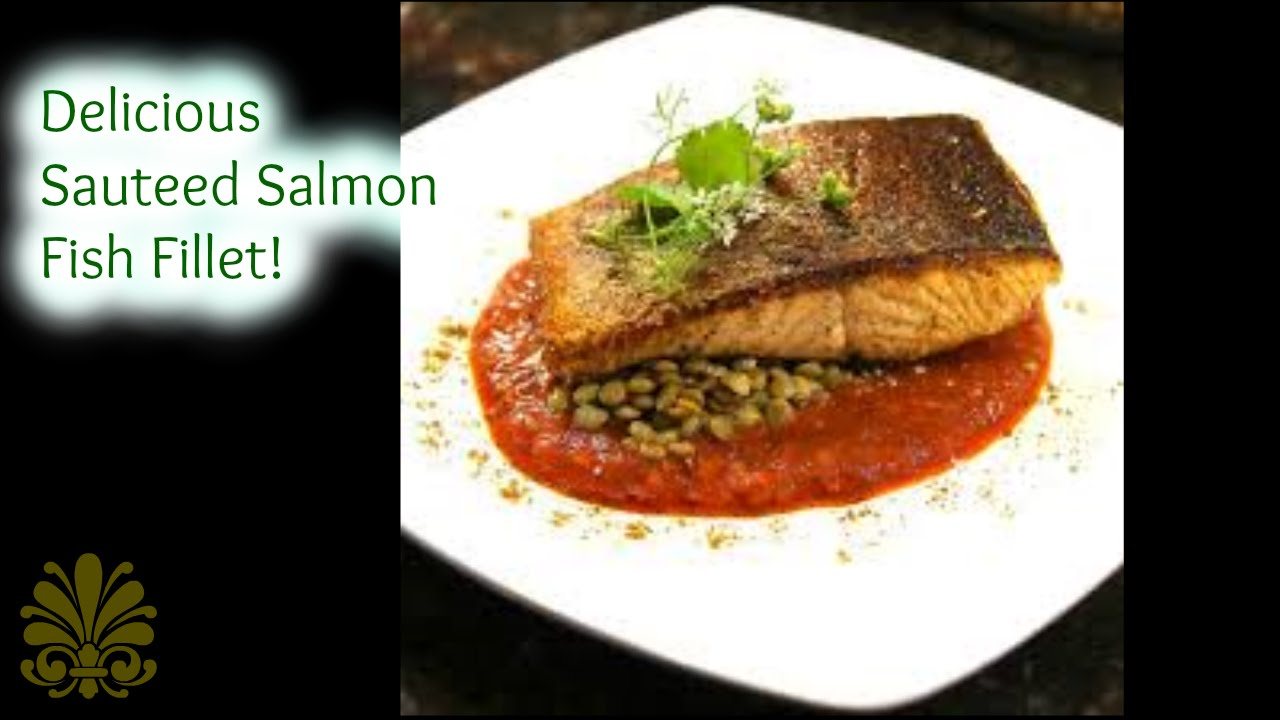 How To Cook Salmon Fish Fillet Delicious