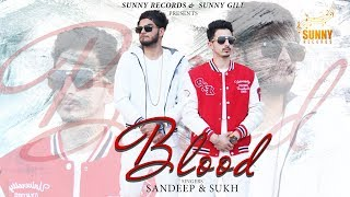 Blood || Sandeep And Sukh || Teaser || New Punjabi Songs 2018 || Sunny Records
