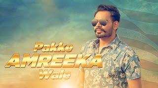Pakke Amreeka Wale ( Full Video With Lyrics) | Prabh Gill | Latest Punjabi Song 2016