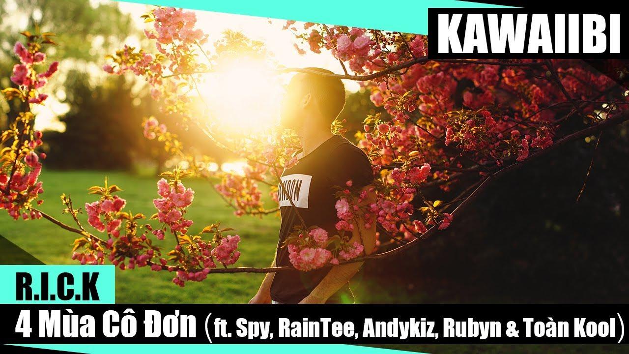 4 Mùa Cô Đơn - R.i.c.k ft. Spy, RainTee, Andykiz, Rubyn & Toàn Kool [ Video  Lyrics ]