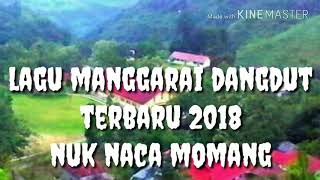 Lagu manggarai dangdut terbaru 2018-nuk naca momang-
