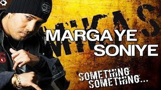 Marge Soniye - Something Something | Mika Singh | Ravi Bal