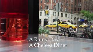 A Rainy Day, A Chelsea Diner