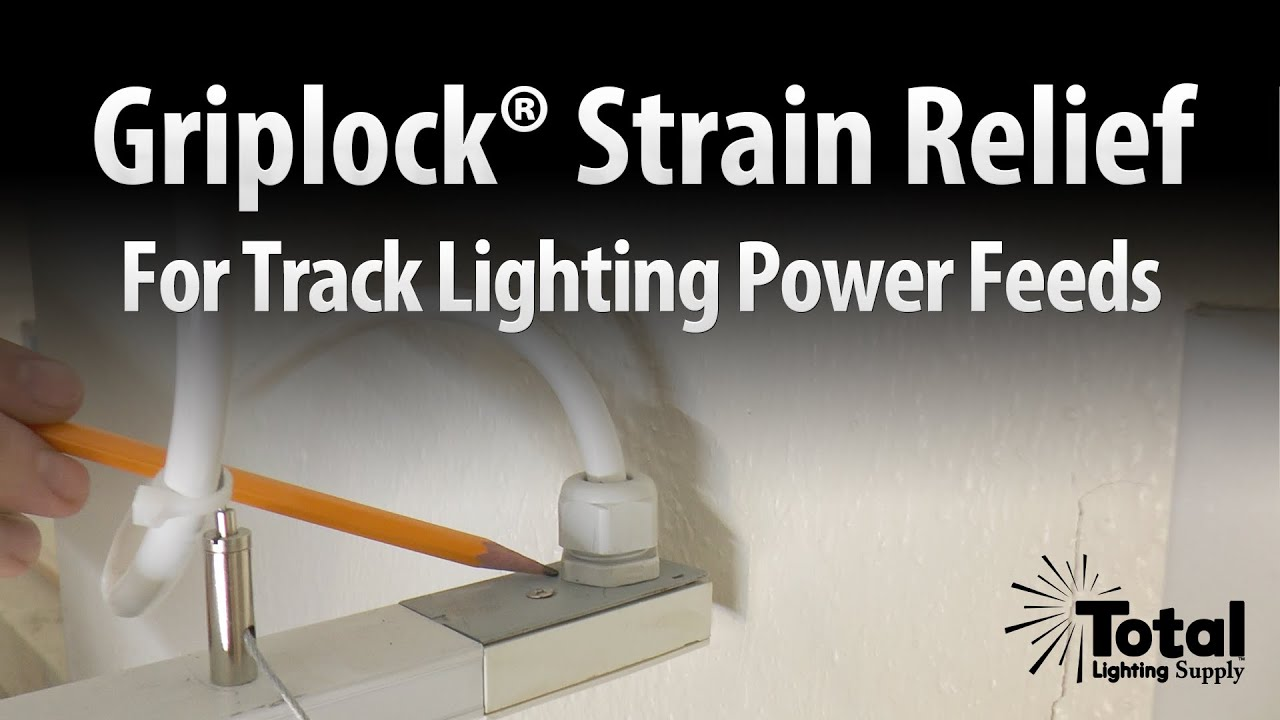 Nice Griplock® Strain Relief For Track Power Feeds Overview By Total Track  Lighting. Total Lighting Supply Ideas