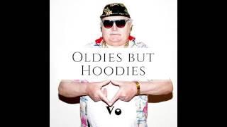 Oldies but Hoodies (Oldies Trap Mix)