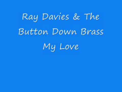 Ray Davies & The Button Down Brass - My Love