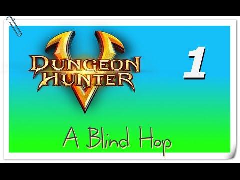 A Blind Hop - Dungeon Hunter 5 - Part 1