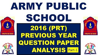 Army Public School Previous Year Question Paper Analysis 2016 (PART-1) PRT, TGT PGT