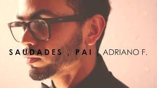 Saudades, Pai - Adriano Fernandes