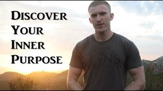 Discover Your Inner Purpose - How to Find Lasting Peace, Happiness, and Fulfillment