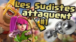 CLASH OF CLANS ~ LES SUDISTES ATTAQUENT #1 / VIVE LA PETANQUE ! with procuste34ios