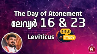 The Day of Atonement. Leviticus 16&23.
