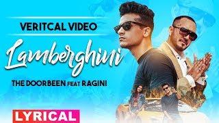 Gambar cover Lamberghini (Lyrical Video) | The Doorbeen Ft Ragini | Latest Punjabi Song 2019