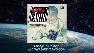 """Mother Earth - """"Change Your Mind"""" (Official Video)"""