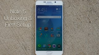 Samsung Galaxy Note 5 Unboxing and First Setup
